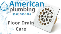 Floor Drain Care Tips by American Plumbing